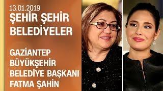 Fatma Şahin, Gaziantep çalışmalarını anlattı - Şehir Şehir Belediyeler 13.01.2019 Pazar