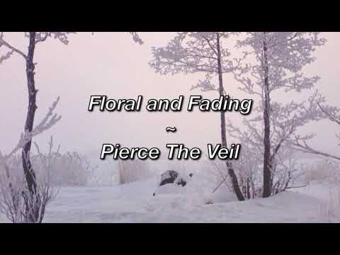 Pierce The Veil ~ Floral and Fading (Lyrics)