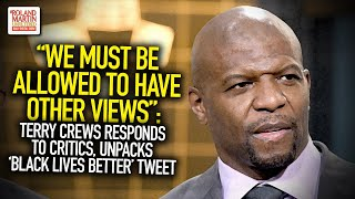 """""""we Must Be Allowed To Have Other Views"""": Terry Crews Responds, Unpacks 'black Lives Better' Tweet"""