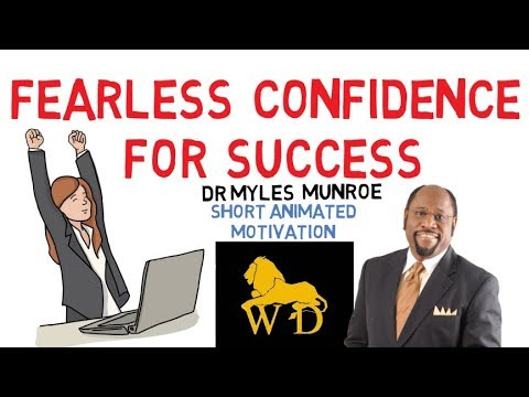 THE CONFIDENCE TO SUCCEED IN BUSINESS by Dr Myles Munroe (Must Watch)