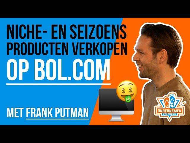 Niche- en seizoensproducten verkopen op Bol met Frank Putman