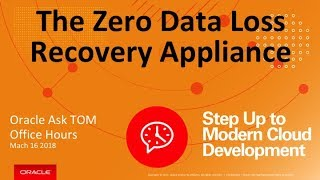 The Zero Data Loss Recovery Appliance of Oracle Database