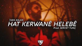 Servet Tunç - Hat Kerwanê Helebê (Kurdish Trap) (ft. İvan Aslan)
