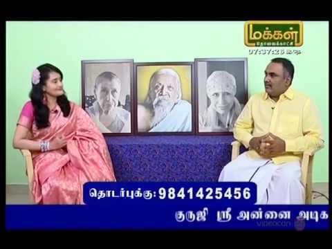 Sri Annayin Dharisanam by Sri Annai Adigal 4/12/16 makkal tv every sun 7:30  am