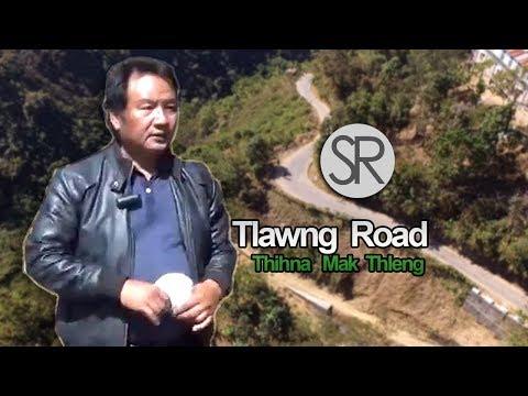 SR : Tlawng Road-a Thihna Thleng Mak Tak Mai Chu