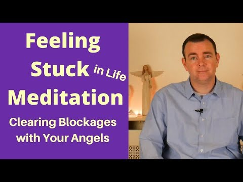 Feeling Stuck Meditation, how to clear feeling Blocked in Life