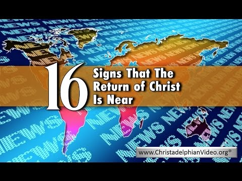 16 Signs showing that Christ's return is near