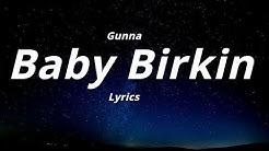 Gunna -  Baby Birkin (Lyrics)