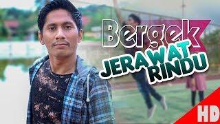 BERGEK  - JERAWAT RINDU - Best Single HD Video Quality 2019