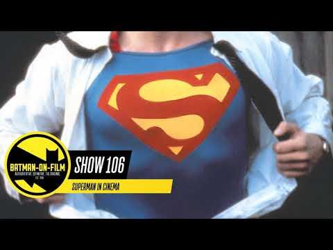"Episode #106 - ""Batman On Film Talks Superman in Cinema"""
