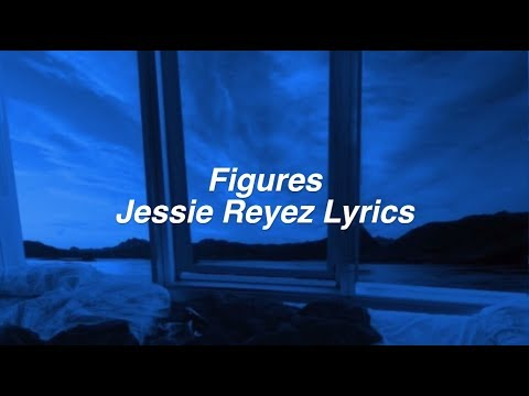 Figures || Jessie Reyez Lyrics