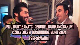 Dengbej Kurmanc Bakuri Özbay ailesi düğününde maşallah