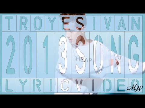 Troye Sivan  The 2013 Song   + Lyrics