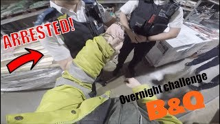 Video ARRESTED FOR OVERNIGHT CHALLENGE IN B&Q! They brought dogs AGAIN.. download MP3, 3GP, MP4, WEBM, AVI, FLV Februari 2018