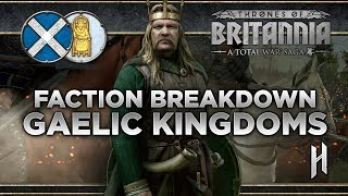 The Gaelic Kingdoms Faction Breakdown | Total War Saga: Thrones of Britannia