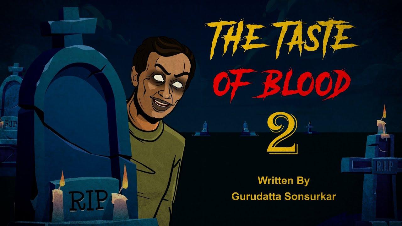 The taste of blood 2 | रक्त का स्वाद 2 | Hindi Horror Stories | Evil Cat Horror Stories