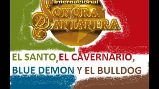 LA SONORA SANTANERA   EL SANTO EL CAVERNARIO BLU DEMON TIMCAIROX