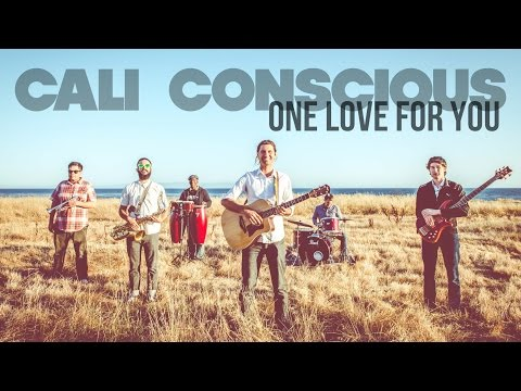 Cali Conscious - One Love For You (Official Music Video)