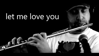 Let Me Love You - Ne-Yo Acoustic Instrumental Flute by Jef Kearns