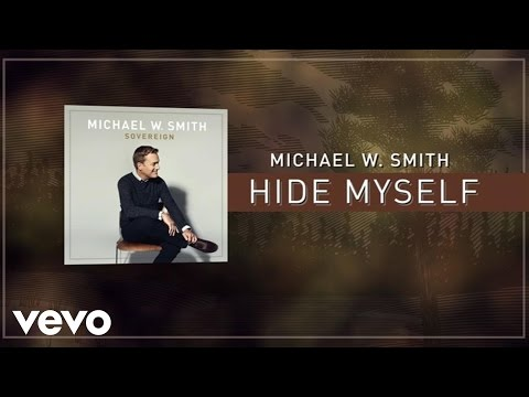 Michael W. Smith - Hide Myself (Lyric Video)