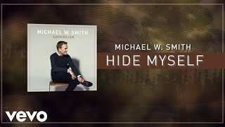Watch Michael W Smith Hide Myself video