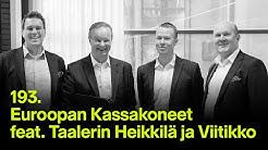 Euroopan Kassakoneet feat. Taalerin Heikkilä ja Viitikko 💶 #rahapodi 193