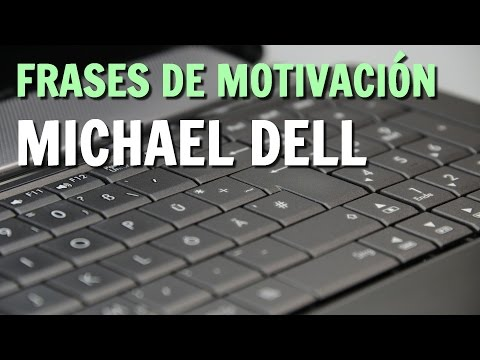 Frases de motivacion - Michael Dell