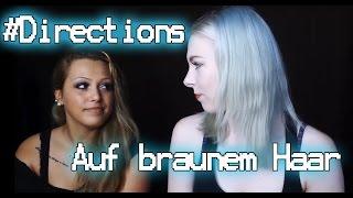 DIRECTIONS auf BRAUNEM Haar - Ich töne meiner Freundin die Haare