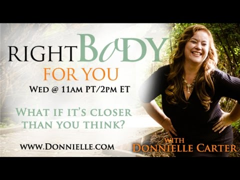 Your Body Is Not the Problem You Are!~ Donnielle Carter