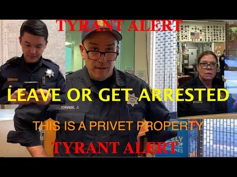 TYRANT ALERT. San Francisco central PD. ( this is a privet property, leave or get arrested)