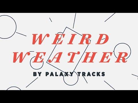 "Palaxy Tracks, ""Weird Weather"" (official video)"