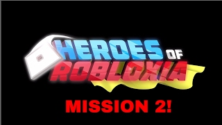 ROBLOX HEROES OF ROBLOXIA: MISSION 2!