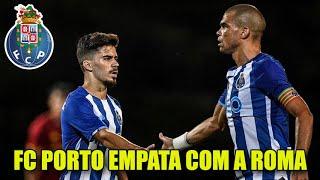 FC PORTO EMPATA COM A ROMA DE MOURINHO