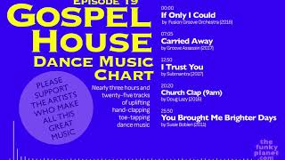 GOSPEL HOUSE DANCE MUSIC CHART - Episode 19
