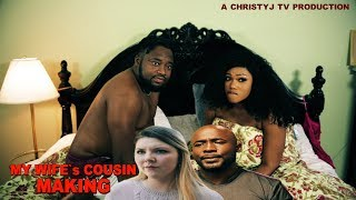 MY WIFEs COUSIN MAKING NEW 2019 TRENDING NIGERIAN NOLLYWOOD MOVIES