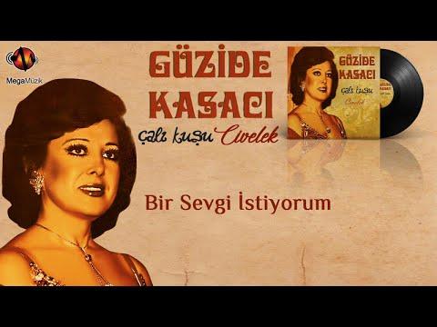 GÜZİDE KASACI - BİR SEVGİ İSTİYORUM