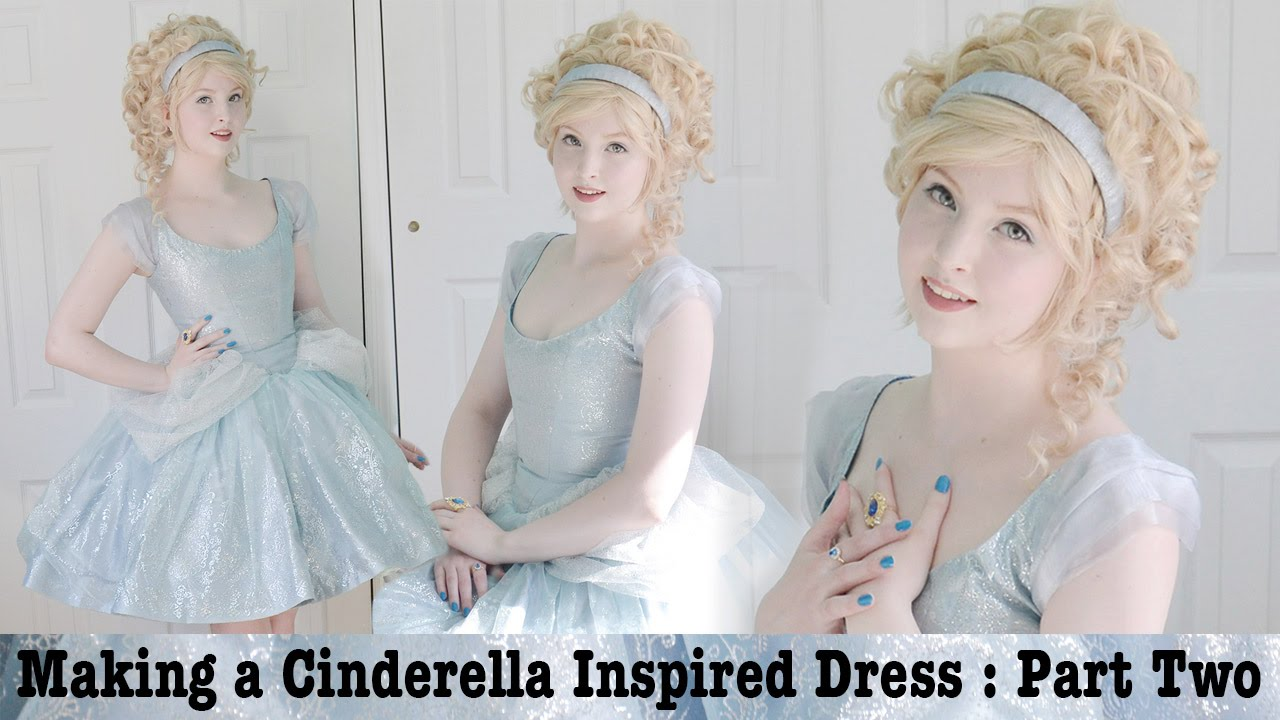 Making a Cinderella Inspired Dress : Part Two - YouTube