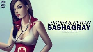 DJ KUBA & NEITAN - Sasha Gray (Original Mix)