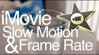 iMovie Slow Motion & Frame Rate