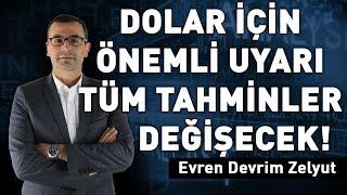 Dolar için önemli uyarı! Tüm tahminler değişecek!