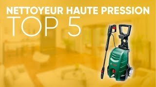 TOP5 : MEILLEUR NETTOYEUR HAUTE PRESSION (2019)