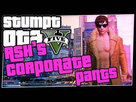 GTA 5 Online - #56 - Ash's Corporate Pants (GTA V Become a CEO )
