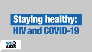 Staying Healthy: HIV & COVID-19 (1:00)
