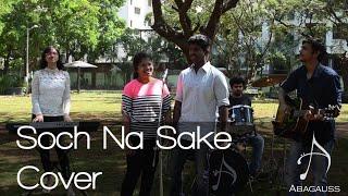 Gambar cover Soch Na Sake Cover || Abagauss | Arijit Singh, Tulsi Kumar, Amal Malik | Airlift