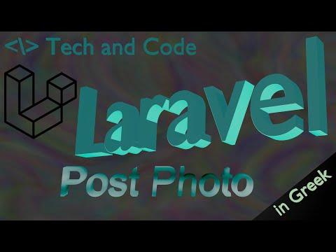 Laravel greek, μαθήματα στα Eλληνικά 18 (Post Photo)