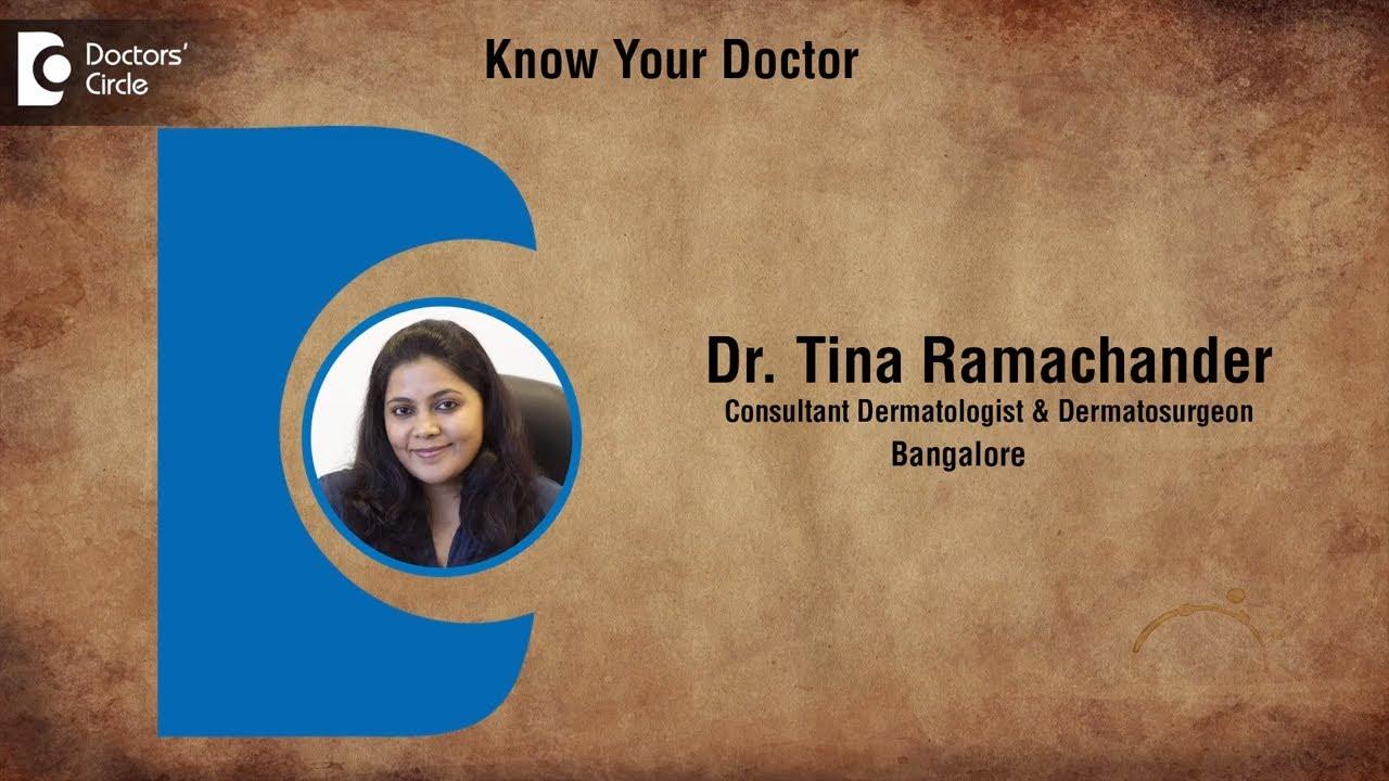 Dr  Tina Ramachander   Dermatosurgeon in Bangalore   Dermatologist - Know  Your Doctor
