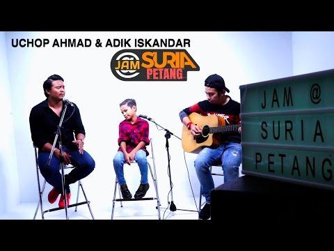 Uchop Ahmad & Adik Iskandar - Tanpa Dendam - JAM@Suria Petang Ep1