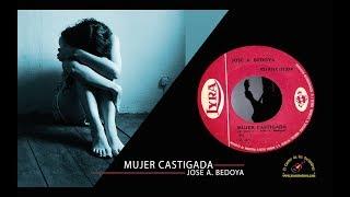 MUJER CASTIGADA - JOSE A. BEDOYA (CON LETRA)