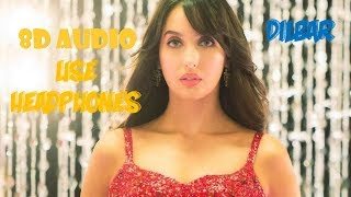 Dilbar Dilbar 8D Song | 8D Hindi Songs