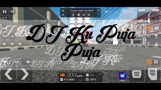 Download DJ Ku Puja Puja_Truk Simulator Indonesia AMRemixer Official